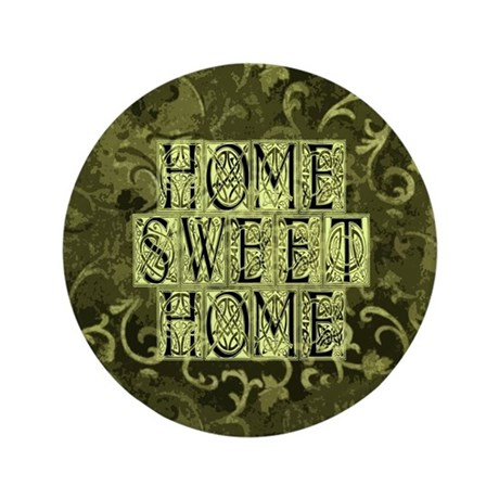 "Home Sweet Home 3.5"" Button"