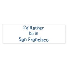 Rather be in San Francisco Bumper Sticker (10 pk)