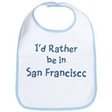 Rather be in San Francisco Bib