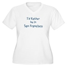 Rather be in San Francisco T-Shirt