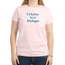 Rather be in Michigan T-Shirt