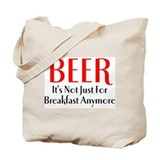 Beer for Breakfast Tote Bag