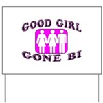 Good Girl Gone Bi Yard Sign