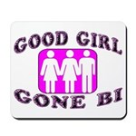 Good Girl Gone Bi Mousepad