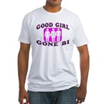 Good Girl Gone Bi Fitted T-Shirt