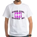 Good Girl Gone Bi White T-Shirt