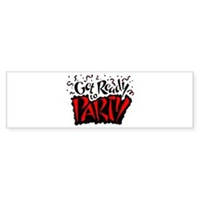 Get Ready To Party Bumper Bumper Sticker