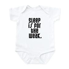 Sleep is for the weak. Infant Bodysuit