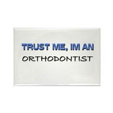 Trust Me I'm an Orthodontist Rectangle Magnet