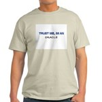 Trust Me I'm an Oracle Light T-Shirt