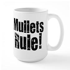 Mullets Rule! Mug