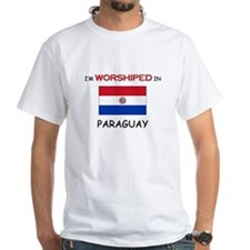I'm Worshiped In PARAGUAY Shirt