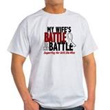 My Battle Too 1 PEARL WHITE (Wife) T-Shirt