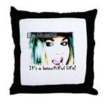 It's a Beautiful Life! Throw Pillow
