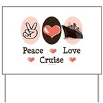 Peace Love Cruise Yard Sign