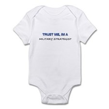 Trust Me I'm a Military Strategist Infant Bodysuit