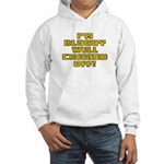 I'm Cheesed Off! Hooded Sweatshirt