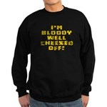 I'm Cheesed Off! Sweatshirt (dark)