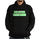 I'm On The Piss Hoodie (dark)