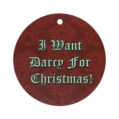 I Want Darcy for Christmas Ornament (Round)
