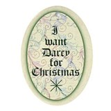 I Want Darcy for Christmas Oval Ornament