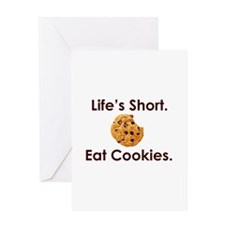 Life's Short. Eat Cookies. Greeting Card