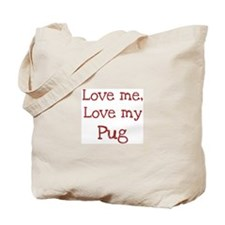 Love my Pug Tote Bag