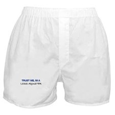 Trust Me I'm a Loss Adjuster Boxer Shorts
