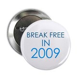 Break Free in '09 2.25&quot; Button