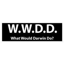 What Would Darwin Do? W.W.D.D. Bumper Bumper Sticker