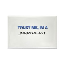Trust Me I'm a Journalist Rectangle Magnet (10 pac