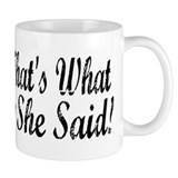 That's What She Said! Small Mug