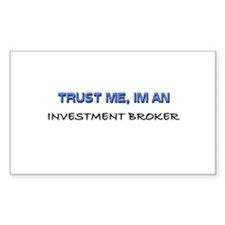 Trust Me I'm an Investment Broker Decal