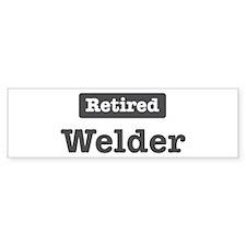Retired Welder Bumper Bumper Sticker