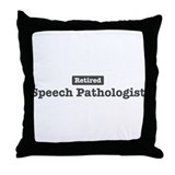 Retired Speech Pathologist Throw Pillow