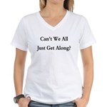 CAN'T WE ALL JUST GET ALONG Women's V-Neck T-Shirt