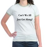 CAN'T WE ALL JUST GET ALONG Jr. Ringer T-Shirt