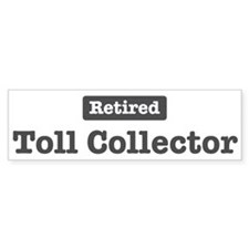 Retired Toll Collector Bumper Bumper Sticker