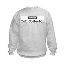 Retired Toll Collector Sweatshirt