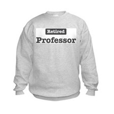 Retired Professor Sweatshirt