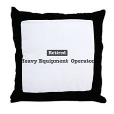 Retired Heavy Equipment Oper Throw Pillow