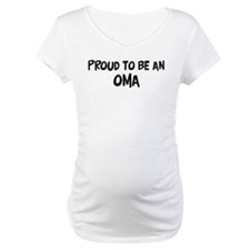 Proud to be Oma Maternity T-Shirt