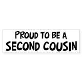 Proud to be Second Cousin Bumper Bumper Sticker