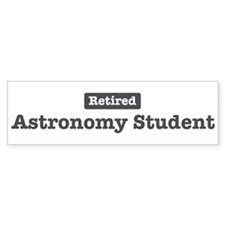 Retired Astronomy Student Bumper Bumper Sticker