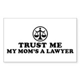 Trust Me My Mom's A Lawyer Rectangle Sticker 10 p