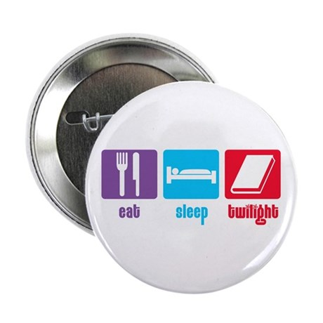 "Eat Sleep Twilight 2.25"" Button"
