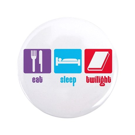 "Eat Sleep Twilight 3.5"" Button"