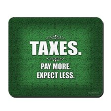 Taxes... Mousepad