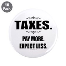 "Taxes... 3.5"" Button (10 pack)"
