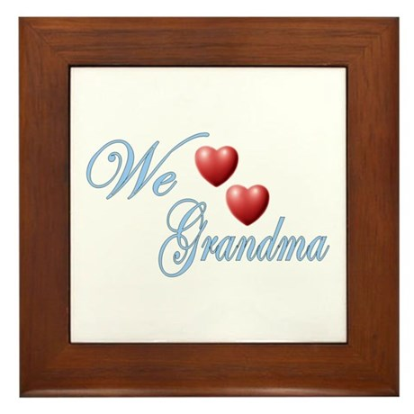 We Love Grandma Framed Tile